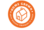 Home Grown: Local Housing Strategies in Action